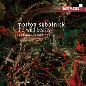 Morton Subotnick: The Wild Beasts & After the Butterfly