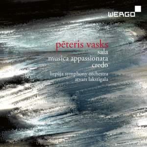 Peteris Vasks: Sala, Musica Appassionata & Credo