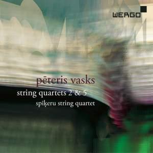 Peteris Vasks: String Quartets Nos. 2 & 5