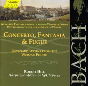 Bach: Concerto, Fantasia & Fugue