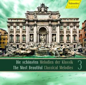 The Most Beautiful Classical Melodies - Volume 3