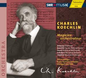 Charles Koechlin: Magicien Orchestrateur