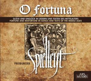 O fortuna: Fortune and Misfortune in Songs and Texts of the Middle Ages