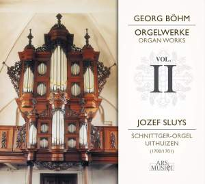 Georg Böhm: Organ Works, Vol. 2