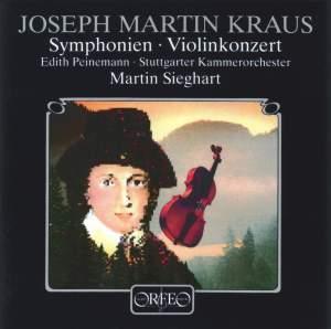 Joseph Martin Kraus: Symphonies & Violin Concerto