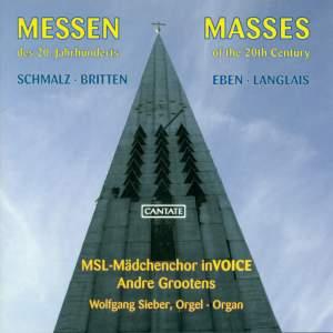 Schmalz, Britten, Eben, Langlais: Masses