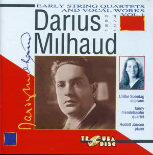 Milhaud: Early String Quartets & Vocal Works, Vol. 1