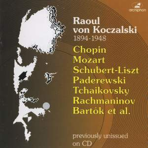 Piano Recital: Koczalski, Raoul - Chopin - Mozart - Liszt - Paderewski - Tchaikovsky - Rachmaninov - Bartok