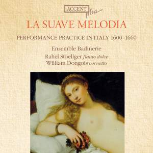 La Suave Melodia – Performance Practice in Italy 1600-1660