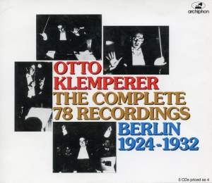 Otto Klemperer: The Complete 78rpm Recordings (Berlin, 1924-1932)