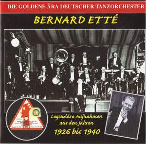 The Golden Era of the German Dance Orchestra: Bernard Ette Orchestra (1926-1940)