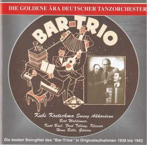 The Golden Era of the German Dance Orchestra: Bar-Trio (1938-1943)