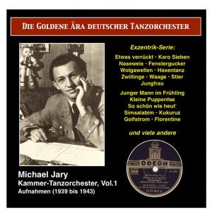 The Golden Era of the German Dance Orchestra: Michael Jary Chamber Dance Orchestra, Vol. 1 (1939-1941)