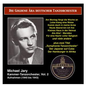 The Golden Era of the German Dance Orchestra: Michael Jary Chamber Dance Orchestra, Vol. 2 (1940-1943)