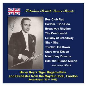 Fabulous British Dance Bands: Harry Roy (The Dance Band and the Tiger Ragamuffins) (Recordings 1934-1939)