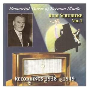 Immortal Voices of German Radio: Rudi Schuricke (Vol.1)
