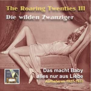 The Roaring Twenties (Die wilden Zwanziger), Vol. 3: Das macht Baby alles nur aus Liebe