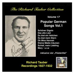 The Richard Tauber Collection, Vol. 17 - Popular German Songs, Vol.1 (Recordings 1927-1932)
