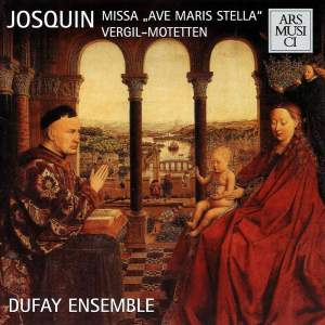 Josquin des Prez: Missa Ave Maris Stella