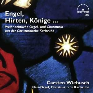 Engel, Hirten, Konige … Weihnachtliche Orgel- und Chormusik aus der Christuskirche Karlsruhe