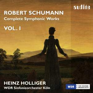 Schumann: Complete Symphonic Works Vol. I