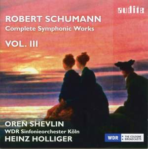 Schumann: Complete Symphonic Works Vol. III
