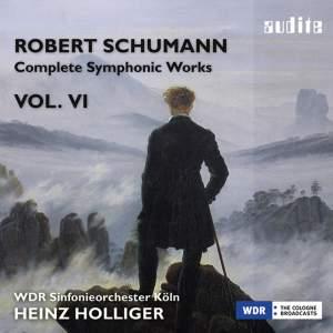 Schumann: Complete Symphonic Works Vol. VI