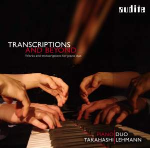 Transcriptions & Beyond : Piano Duo Takahashi / Lehmann