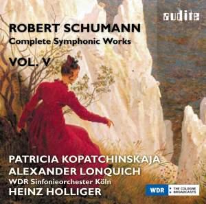 Schumann: Complete Symphonic Works Vol. V