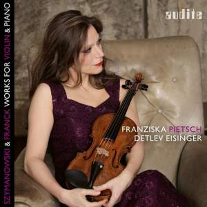 Franck & Szymanowski: Works for Violin & Piano