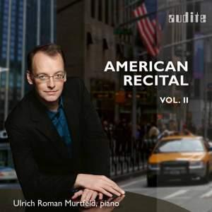 American Recital Vol. 2: Ulrich Roman Murtfeld