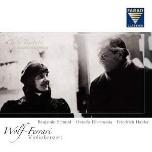 Wolf-Ferrari: Violin Concerto & Orchestral Music from Operas