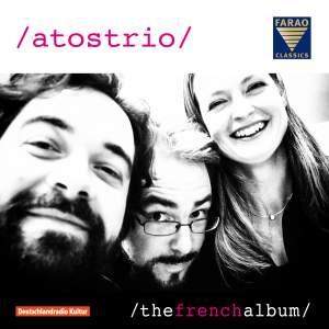 Atos Trio: The French Album