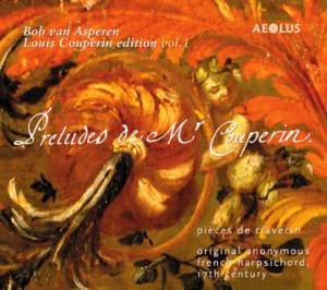 Louis Couperin: Works for keyboard instruments Vol. 1