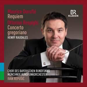 Duruflé: Requiem & Respighi: Concerto Gregoriano