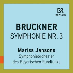 Bruckner: Symphony No. 3 in D Minor, WAB 103 'Wagner' (Live)
