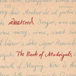 The Book of Madrigals - Secular vocal music of the European Renaissance