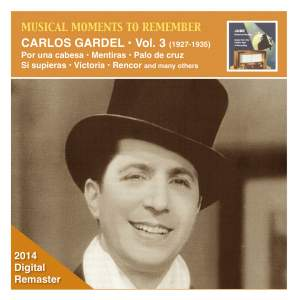 Musical Moments to Remember: Carlos Gardel, Vol. 3 (Remastered 2014)