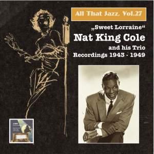 "All That Jazz, Vol. 27 ""Sweet Lorraine"" - Nat King Cole & His Trio (2015 Digital Remaster)"
