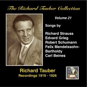 The Richard Tauber Collection, Vol. 21 - Songs by Strauss, Grieg, Schumann, Mendelssohn & Beines (Recorded 1919-1926)