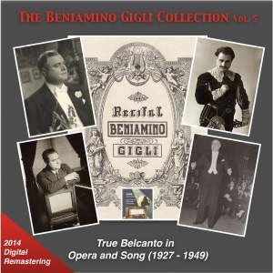 The Beniamino Gigli Collection, Vol. 5: True Belcanto in Opera and Songs (Recordings 1927-1949) [2014 Digital Remaster]