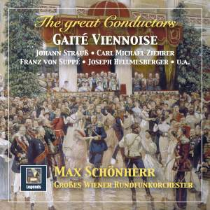 The Great Conductors: Max Schönherr Conducts Strauss, Ziehrer, Suppé, Stolz & Others – Gaîté viennoise