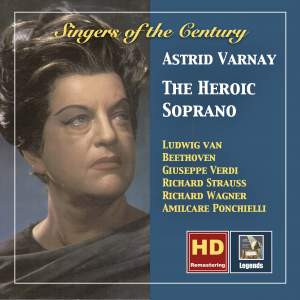 Singers of the Century: Astrid Varnay – The Heroic Soprano (Remastered 2018)