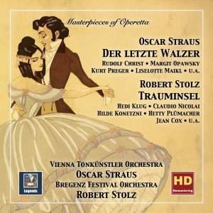 Masterpieces of Operetta, Vol. 9: Oscar Straus 'Der letzte Walzer' & Robert Stolz 'Trauminsel'