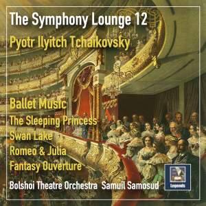 The Symphony Lounge, Vol. 12: Tchaikovsky Ballet Music — Romeo & Julia Overture-Fantasy, The Sleeping Beauty, & Swan Lake
