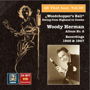 All That Jazz, Vol. 50: Woody Herman, Album No. 2 'Woodchopper's Ball' – Swing from Big Band to Combo (Remastered 2015)