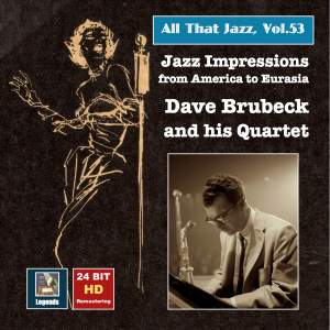 All That Jazz, Vol. 53: 'Jazz Impressions from America to Eurasia' – The Dave Brubeck Quartet (Remastered 2015)