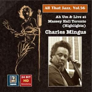 All that Jazz, Vol. 56 - Charles Mingus: Ah Um and Live at Massey Hall Toronto (Highlights)
