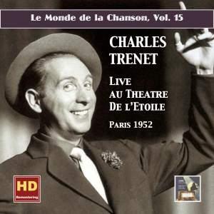 Le monde de la chanson, Vol. 15: Charles Trenet – Live au Théâtre de L'Étoile (Remastered 2016)