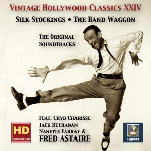 Vintage Hollywood Classics, Vol. 24: Silk Stockings & The Band Wagon – The Complete Soundtracks (feat. Fred Astaire) [Remastered 2016]